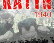 PAMIĘCI TYCH, OKTÓRYCH NIEMOŻNA BYŁO PAMIĘTAĆ – KATYŃ 1940